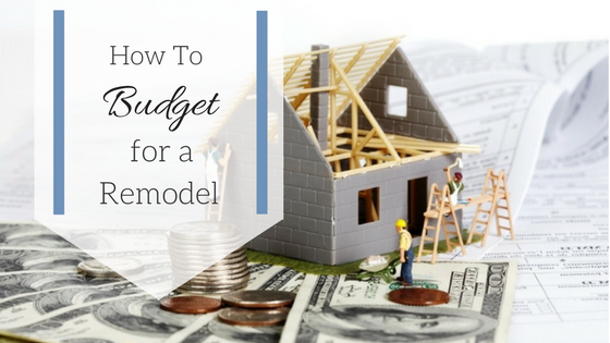 How-to-Budget-for-a-Remodel.png