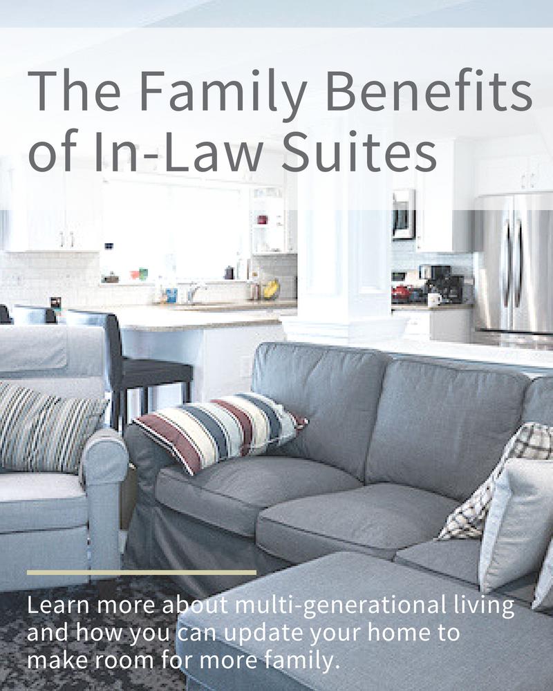 The Family Benefits of In-Law Suites | Tilghman Builders