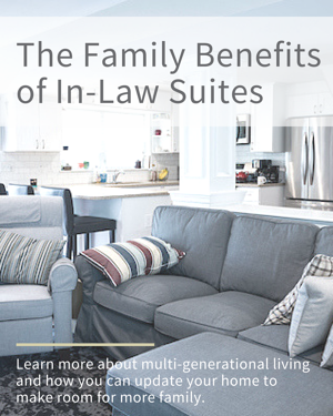 The Family Benefits of In-Law Suites | Tilghman Builders